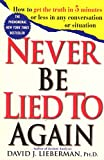 Lieberman, David J.: Never Be Lied to Again