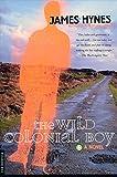 Hynes, James: The Wild Colonial Boy: A Novel