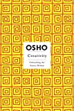Osho: Creativity: Unleashing the Forces Within