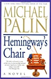 Palin, Michael: Hemingway's Chair