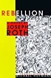Roth, Joseph: Rebellion: A Novel
