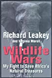 Leakey, Richard: Wildlife Wars : My Fight to Save Africa's Natural Treasures