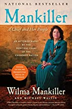 Mankiller: A Chief and Her People by Wilma…