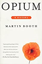 Opium: A History by Martin Booth