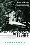 Farrell, Harry: Shallow Grave in Trinity County