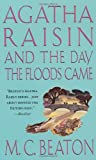 Beaton, M. C.: Agatha Raisin and the Day the Floods Came (Agatha Raisin Mysteries, No. 12)