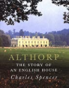 Althorp: The Story of an English House by…