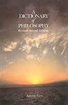 A Dictionary of Philosophy by Antony G. Flew