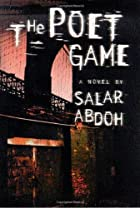 The Poet Game: A Novel by Salar Abdoh