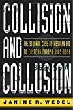Wedel, Janine R.: Collision and Collusion: The Strange Case of Western Aid to Eastern Europe 1989-1998