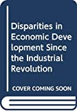 International Economic History Congress 1978 (Edinburgh, Scotland): Disparities in Economic Development Since the Industrial Revolution