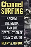 Giroux, Henry A.: Channel Surfing: Race Talk and the Destruction of Today's Youth