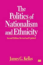 The politics of nationalism and ethnicity by…