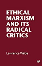 Ethical Marxism and its Radical Critics by…