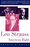 Shadia B. Drury: Leo Strauss and the American Right