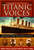 Hyslop, Donald: Titanic Voices: Memories from the Fateful Voyage
