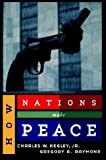 Raymond, Gregory A.: How Nations Make Peace