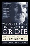 Mass, Lawrence: We Must Love One Another or Die: The Life and Legacies of Larry Kramer