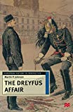 Johnson, Martin P.: The Dreyfus Affair: Honour and Politics in the Belle Epoque