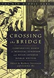 Stevenson, Barbara: Crossing the Bridge: Comparative Essays on Medieval European and Heian Japanese Women Writers