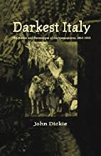 Darkest Italy : the nation and stereotypes…