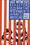 Harth, Erica: Last Witnesses: Reflections on the Wartime Internment of Japanese Americans