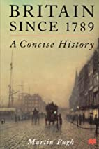 Britain Since 1789: A Concise History by…