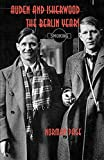Page, Norman: Auden and Isherwood: The Berlin Years
