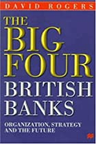 The Big Four British Banks: Organization,…