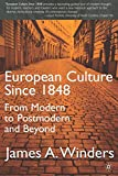 Winders, James A.: European Culture Since 1848: From Modern to Postmodern and Beyond