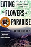 Rushby, Kevin: Eating the Flowers of Paradise: A Journey Through the Drug Fields of Ethiopia and Yemen
