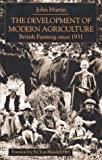 Martin, John: The Development of Modern Agriculture: British Farming Since 1931