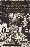 Martin, John: The Development of Modern Agriculture: British Farming Since 1931