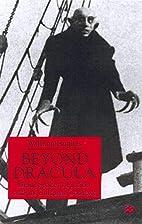 Beyond Dracula: Bram Stoker's Fiction and…