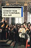 Seligmann, Matthew S.: Germany from Reich to Republic 1871-1918: Politics, Hierarchy and Elites