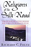 Foltz, Richard C.: Religions of the Silk Road