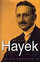 Friedrich Hayek: A Biography by Alan…