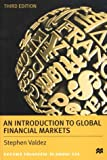 Stephen Valdez: An Introduction to Global Financial Markets, Third Edition
