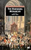 Okey, Robin: The Habsburg Monarchy: From Elightenment to Eclipse
