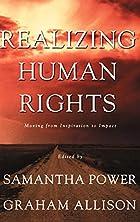Realizing Human Rights by Samantha Power