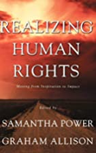 Realizing Human Rights by Samantha Power