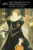 Edwards, Philip: The Making of the Modern English State, 1460-1660 (British Studies)