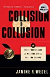 Wedel, Janine R.: Collision and Collusion: The Strange Case of Western Aid to Eastern Europe