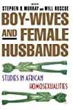 Murray, Stephen O.: Boy-Wives and Female-Husbands: Studies of African Homosexualities