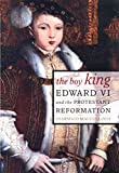 MacCulloch, Diarmaid: The Boy King: Edward VI and the Protestant Reformation