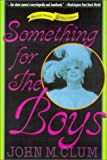 Clum, John M.: Something for the Boys: Musical Theater and Gay Culture