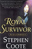 Coote, Stephen: Royal Survivor: The Life of Charles II