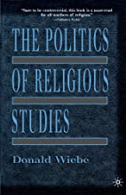 The Politics of Religious Studies by Donald…