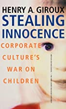 Stealing Innocence: Corporate Culture's War…