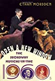 Mordden, Ethan: Open a New Window: The Broadway Musical in the 1960s (Golden Age of the Broadway Musical)